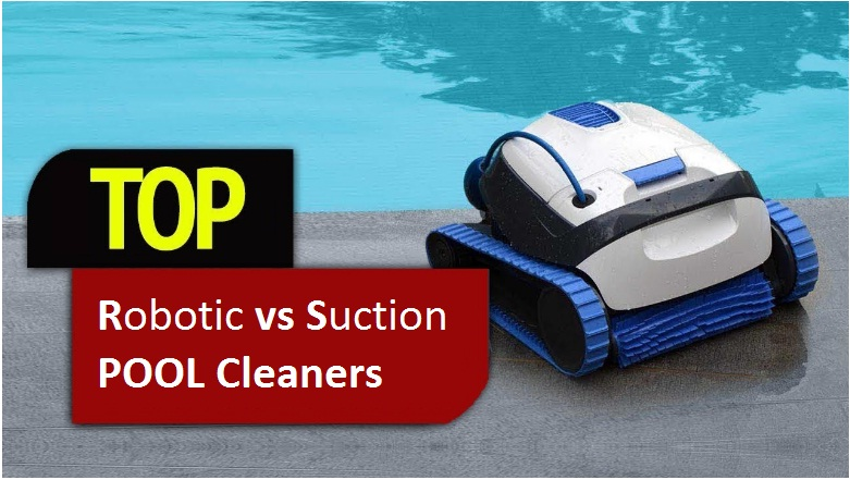 Robotic vs Suction Pool Cleaners